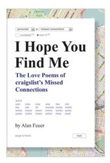 I Hope You Find Me: The Love Poems of craigslist's Missed Connections