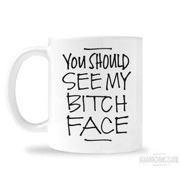 Mugnacious You Should See My Bitch Face Mug