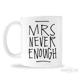 Mrs. Never Enough Mug