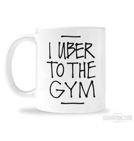 Mugnacious I Uber to the Gym Mug
