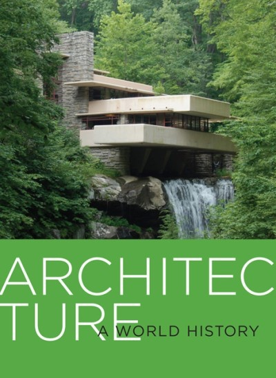 Stewart, Tabori and Chang ARCHITECTURE<br /> A WORLD HISTORY