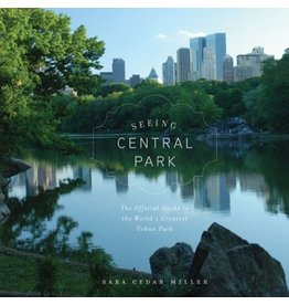 Stewart, Tabori and Chang SEEING CENTRAL PARK<br /> THE OFFICIAL GUIDE TO THE WORLD&#039;S GREATEST URBAN PARK<br /> A WORLD HISTORY