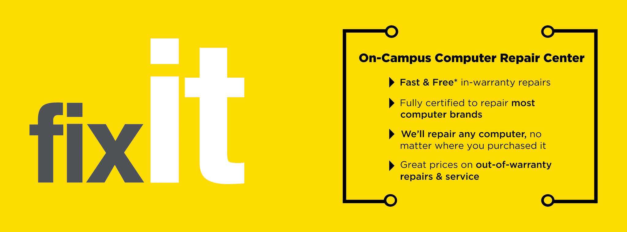 Why drive off campus? In-warranty fixIT repairs ...