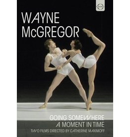 Wayne McGregor: Going Somewhere/A Moment in Time