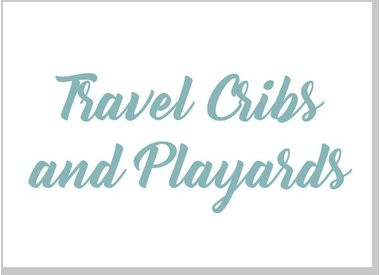Travel Cribs and Playards