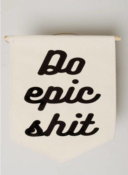 Do Epic Shit Banner