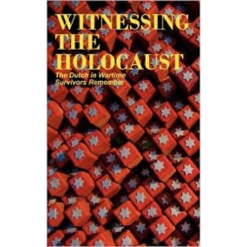 Dutch in Wartime Witnessing The Holocaust Book 3 - Survivors remember