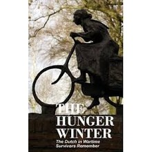 Dutch in Wartime The Hunger Winter Book 8 - Survivors remember