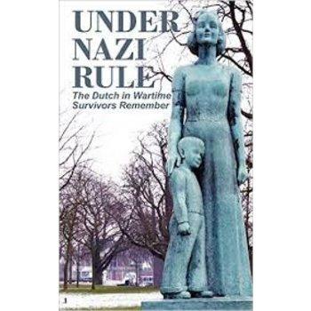 Dutch in Wartime Under Nazi Rule Book 2 - Survivors remember