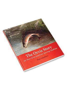 Orvis Company THE ORVIS STORY BY PAUL SCHULLERY