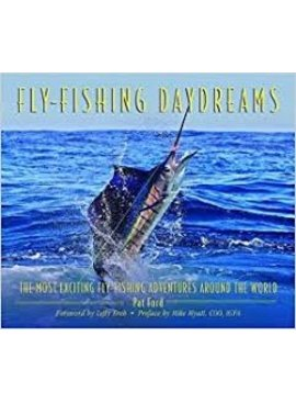 FLY-FISHING DAYDREAMS BY PAT FORD