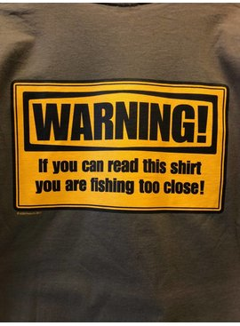 ICon Prodcuts ICON WARNING FISHING TOO CLOSE T-SHIRT