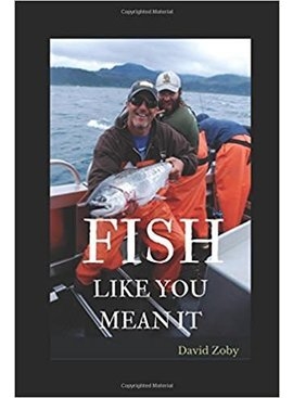 DAVE ZOBY FISH LIKE YOU MEAN IT BOOK BY DAVE ZOBY