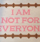 Canvas I AM NOT FOR EVERYONE