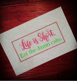 Canvas LIFE IS SHORT. EAT THE DAMN CAKE  141383