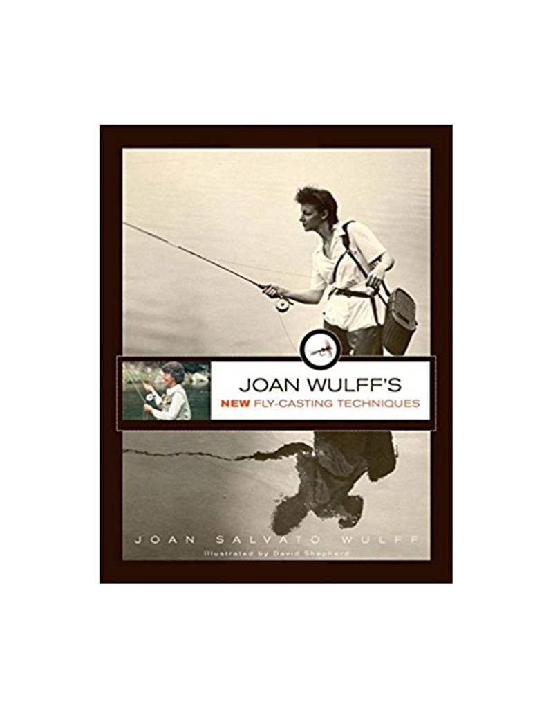 Joan Wulff's New Fly Casting Techniques