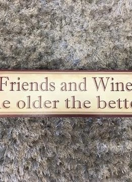 """Wooden """"Friends and Wine, The Older The Better"""" Wall Display"""
