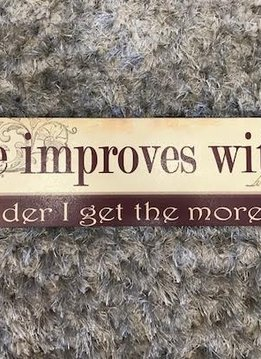 "Wooden ""Wine Improves with age, the older I get the more I like it"" Wall Display"