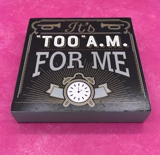 """Table Block """"It't """"Too"""" A.M. For Me"""""""