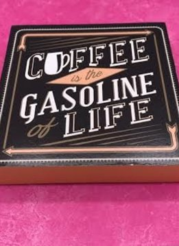"Table Block ""Coffee Is the Gasoline of Life"""