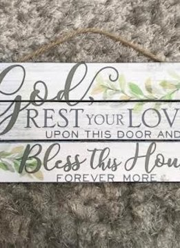 "Hanging Wall Sign ""God, Rest Your Love Upon This Door and Bless This House Forever More"""
