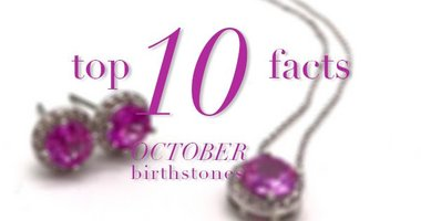 Top 10 Fun Facts About October Birthstones