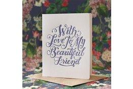 Bespoke Letter Press Bespoke Letterpress Greeting Card - With love to my beautiful friend (foil)