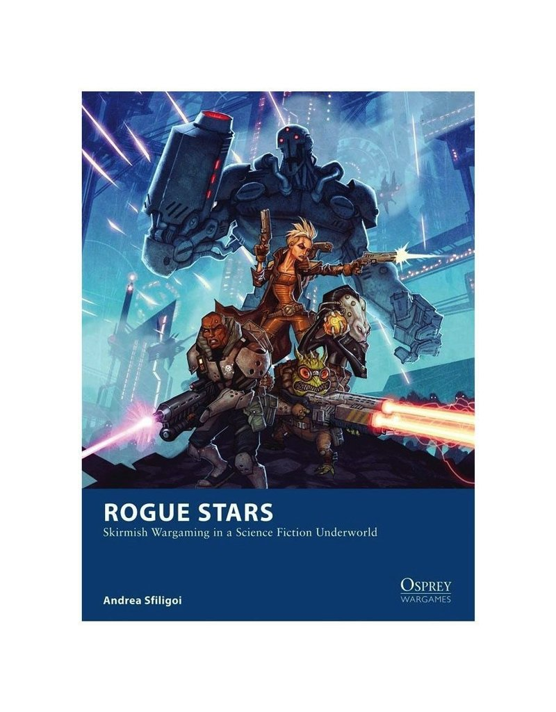 Osprey Rogue Stars: Skirmish Wargaming in a Science Fiction Underworld