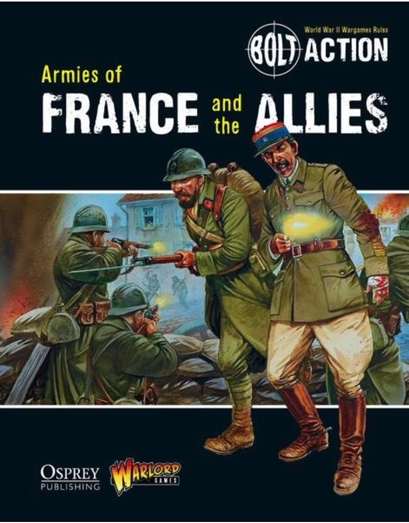 Bolt Action Bolt Action: Armies of the France and Allies Rulebook
