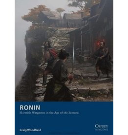 Osprey Ronin - Skirmish Wargames in the Age of Samurai