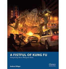 Osprey A Fistful of Kung Fu: Hong Kong Movie Wargame Rules