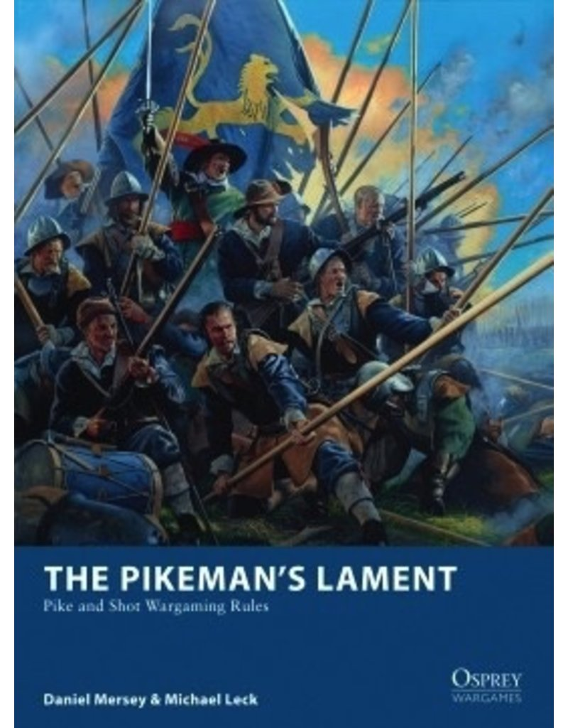 Osprey The Pikeman's Lament: Pike and Shot Wargaming Rules