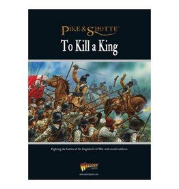 Warlord Games Pike & Shotte: To Kill a King - Engilsh Civil War Supplement