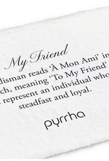 PYRRHA PYRRHA BRONZE MY FRIEND