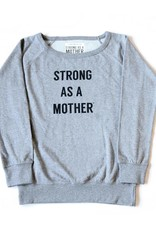 STRONG AS A MOTHER STRONG AS A MOTHER SWEATSHIRT
