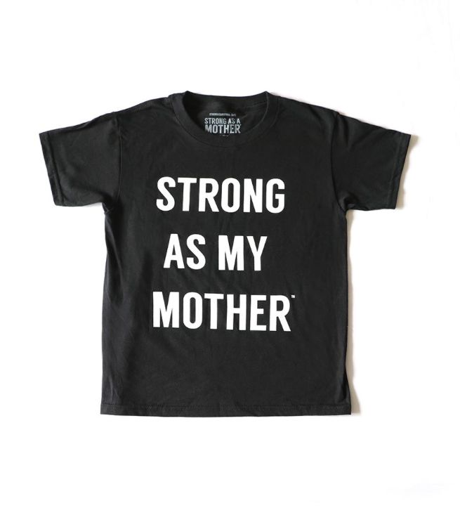 STRONG AS A MOTHER STRONG AS MY MOTHER TEE