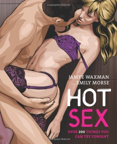Hot Sex: Over 200 things you can try tonight