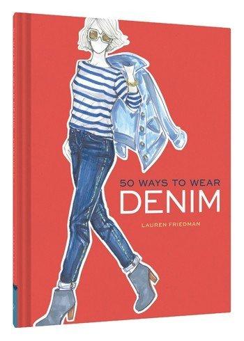 chronicle books 50 ways to wear denim by lauren friedman