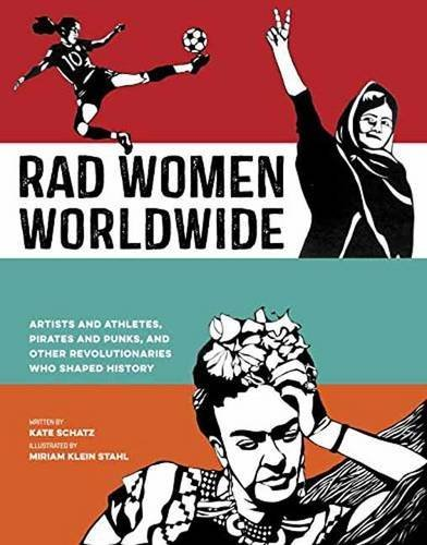 penguin random house rad women worldwide: artists and athletes, pirates and punks, and other revolutionaries who shaped history