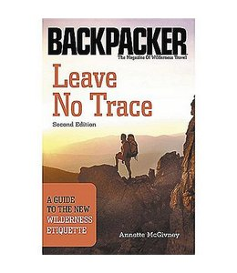 Mountaineers Books Leave No Trace,A Guide to the New Wilderness Etiquette, 2nd Edition,