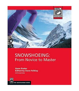 Mountaineers Books Snowshoeing: From Novice to Master