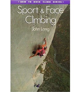 How to Rock Climb: Sport and Face Climbing