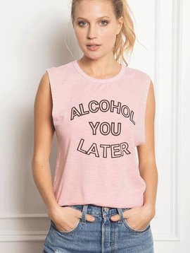 "FEEL THE PIECE TANK ""ALCOHOL YOU LATER"""