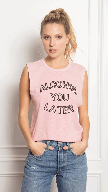 """FEEL THE PIECE TANK """"ALCOHOL YOU LATER"""""""