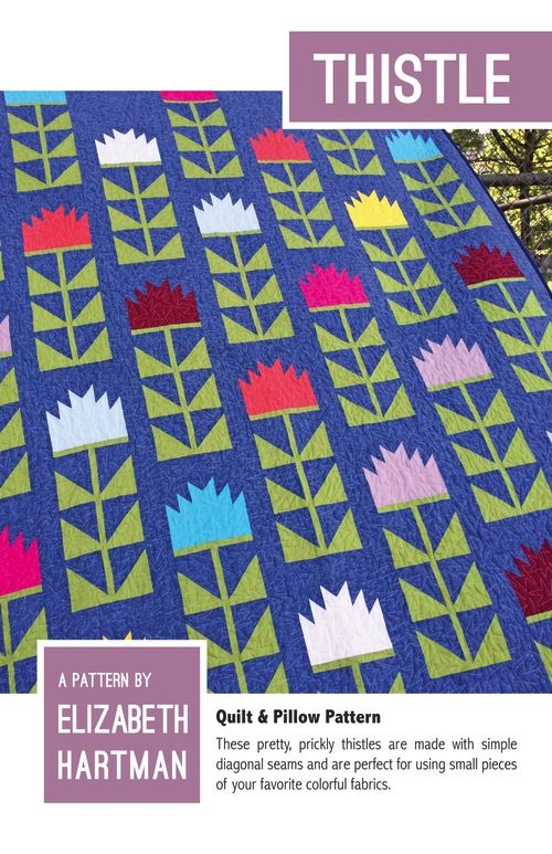Elizabeth Hartman Elizabeth Hartman's Thistle Quilt Pattern