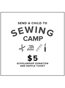 $5 Kids Sewing Camp Scholarship Donation and Raffle Ticket