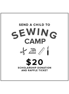 $20 Kids Sewing Camp Scholarship Donation and Raffle Ticket