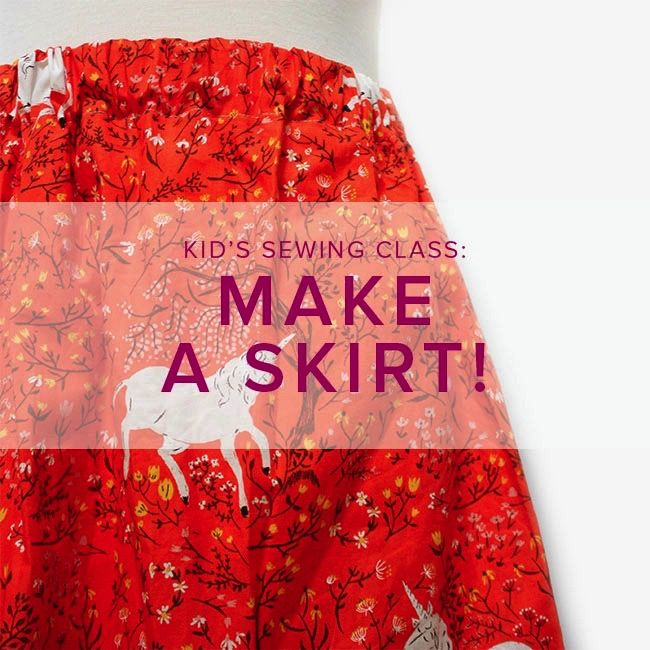 Kid's Sewing Class: Make a Skirt!  Saturday, April 15, 2-5 pm