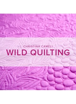 Christina Cameli Wild Quilting, Sunday, May 21, 10:30-1:30 pm