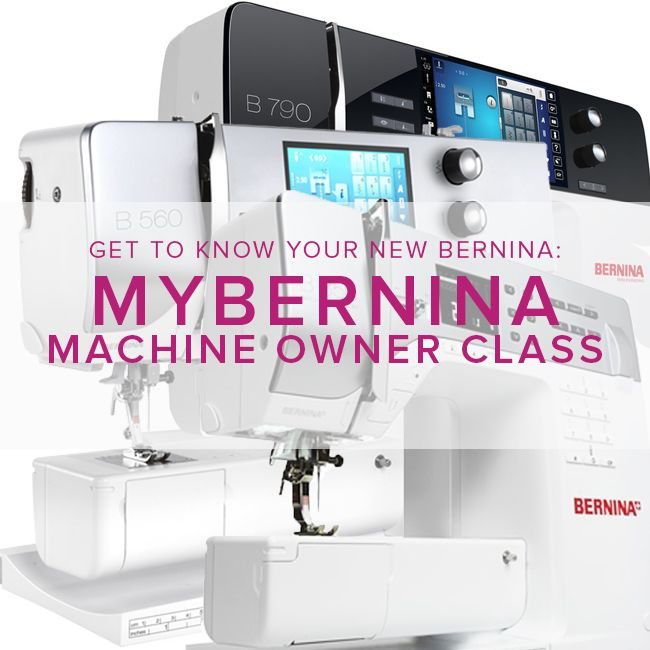 Modern Domestic MyBERNINA: Machine Owner Class, Sundays, June 4, 11, 18, 11am - 1pm